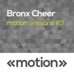 Motion Sessions #3