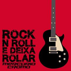 Rock N' Roll e Deixa Rolar - Single