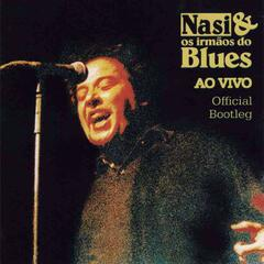 Nasi & Os Irmãos do Blues Ao Vivo: Official Bootleg