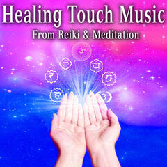 Healing Touch Music from Reiki and Meditation