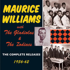 Maurice Williams with The Gladiolas and The Zodiacs: The Complete Releases 1956-62