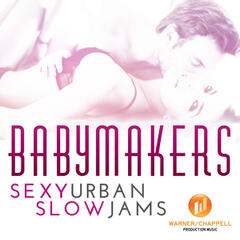 Babymakers: Sexy Urban Slow Jams