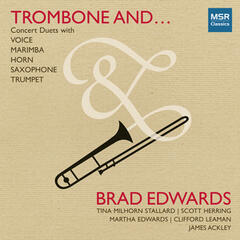 Trombone And... Concert Duets with Voice, Marimba, Horn, Saxophone & Trumpet