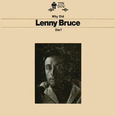 Why Did Lenny Bruce Die?