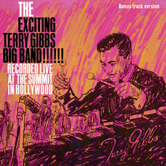 The Excinting Terry Gibbs Big Band (Bonus Track Version)