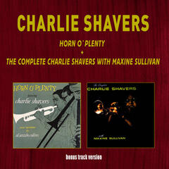 Horn O' Plenty + the Complete Charlie Shavers with Maxine Sullivan (Bonus Track Version)