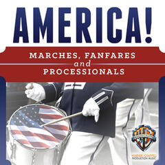 America!: Marches, Fanfares and Processionals