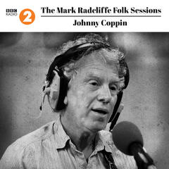 The Mark Radcliffe Folk Sessions: Johnny Coppin