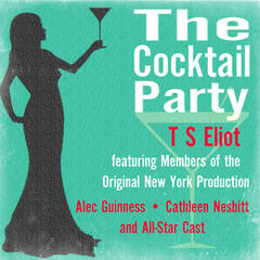 T S Eliot: The Cocktail Party