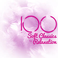 100 Soft Classics for Relaxation