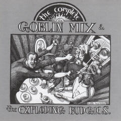 The Complete Goblin Mix & Exploding Budgies