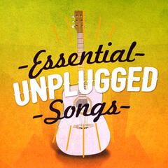 Essential Unplugged Songs