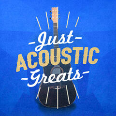 Just Acoustic Greats