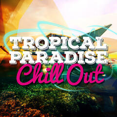 Tropical Paradise Chill Out