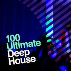 100 Ultimate Deep House