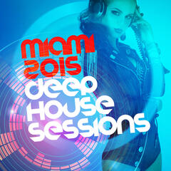 Miami 2015: Deep House Sessions