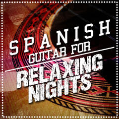 Spanish Guitar for Relaxing Nights