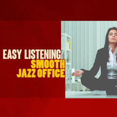 Easy Listening Smooth Jazz Office