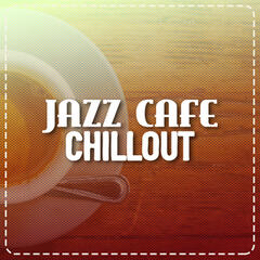 Jazz Cafe Chillout