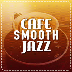 Cafe Smooth Jazz