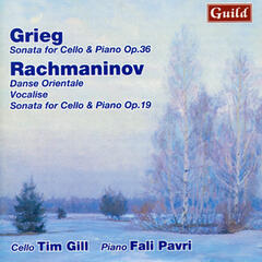 Grieg: Sonata for Cello & Piano - Rachmaninoff: Danse Orientale, Vocalise, Sonata for Cello & Piano