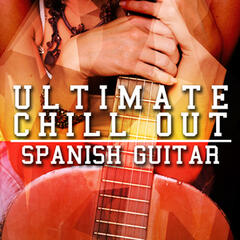 Ultimate Chill out Spanish Guitar