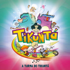 A Turma do Tikuntá (Deluxe Edition)