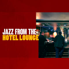 Jazz from the Hotel Lounge