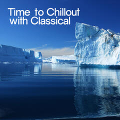 Time to Chillout with Classical