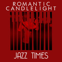 Romantic Candlelight Jazz Times