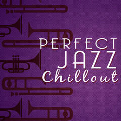 Perfect Jazz Chillout