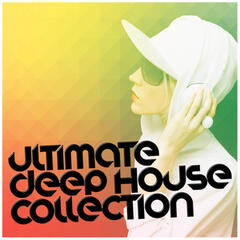 Ultimate Deep House Collection