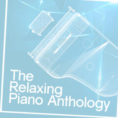 The Relaxing Piano Anthology