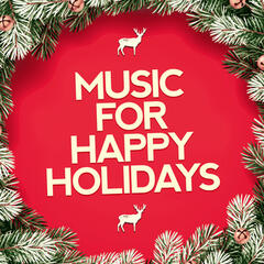 Music for Happy Holidays