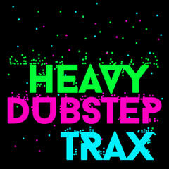 Heavy Dubstep Trax