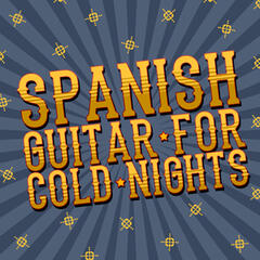 Spanish Guitar for Cold Nights