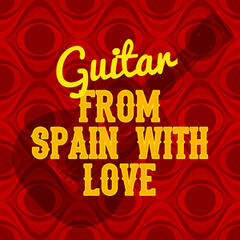 Guitar: From Spain with Love
