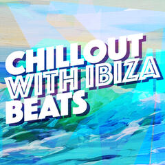 Chillout with Ibiza Beats