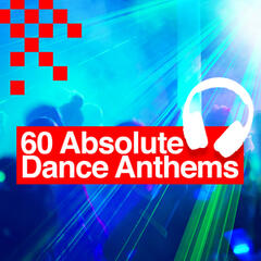 60 Absolute Dance Anthems