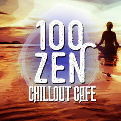 100 Zen Chillout Cafe