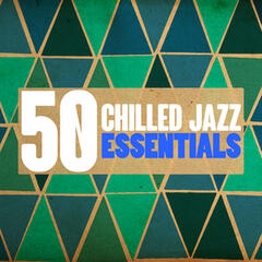 50 Chilled Jazz Essentials