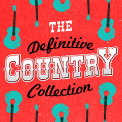 The Definitive Country Collection