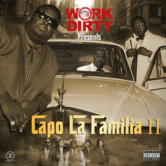 Work Dirty Presents: Capo La Familia II