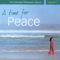 A Time for Peace - The Ultimate Relaxation Album, Vol. I