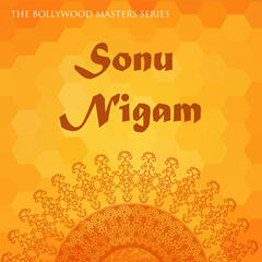 The Bollywood Masters Series: Sonu Nigam