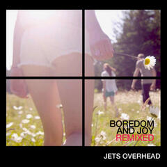 Boredom and Joy - The Remixes