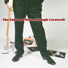 The Fall and Rise of Hugh Cornwell
