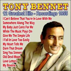 Tony Bennett 12 Greatest Hits - Recordings 1955