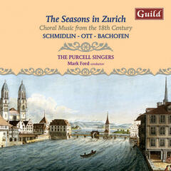 The Seasons in Zürich - Choral Music from the 18th Century