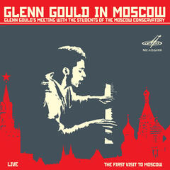 Glenn Gould in Moscow (Live)